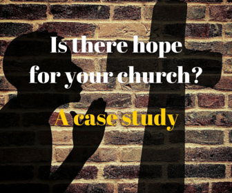 Is There Hope for Your Church? A Case Study