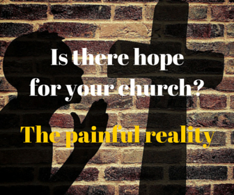 Is There Hope for Your Church? The Painful Reality