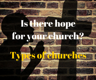 Is There Hope for Your Church? Types of Churches