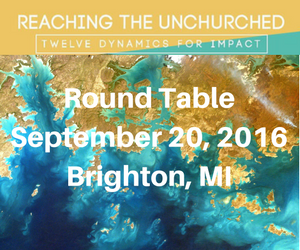 """Reaching the Unchurched"" Round Table – September 20, 2016 – Brighton, MI"