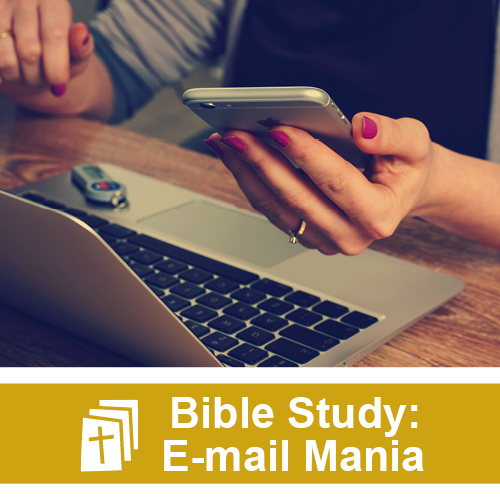 """Access Your Copy Of The LatestBible Study """"E-mail Mania: How to Get Along in Church"""""""