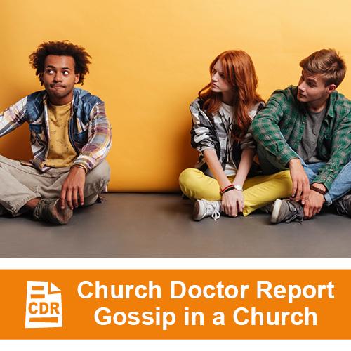 Gossip in the Church: Defusing Self-Destruction — July/August 2018 Church Doctor Report