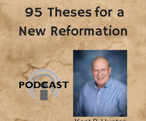 95 Theses for a New Reformation Podcast Series