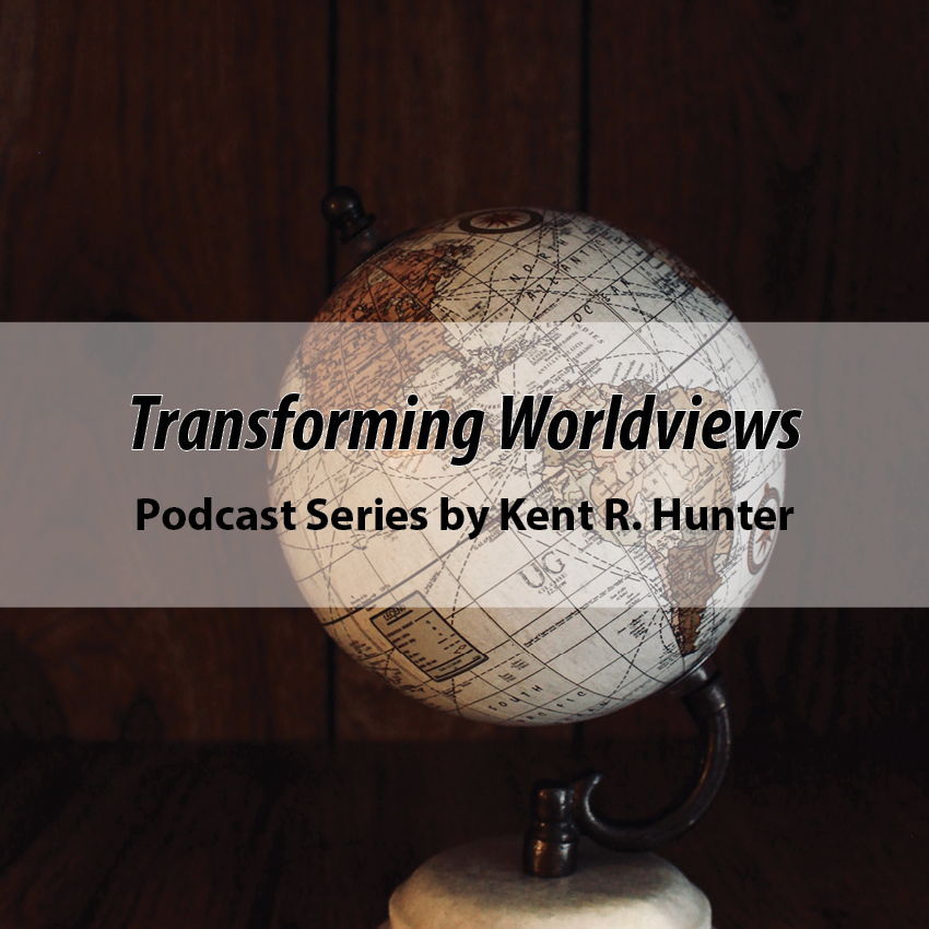 Transforming Worldviews Podcast Series