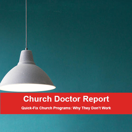 Quick-Fix Church Programs: Why They Don't Work – September/October 2019 Church Doctor Report