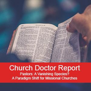 Pastors: A Vanishing Species? November/December 2019 Church Doctor Report
