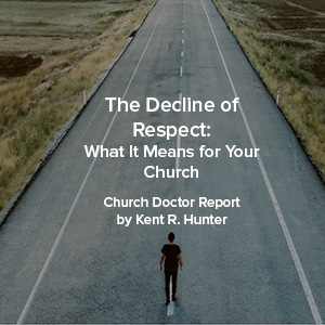 The Decline of Respect: What It Means for Your Church — January/February 2020 Church Doctor Report