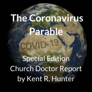 Will Christians Learn the Most Powerful Lesson from the COVID-19 Pandemic?: The Coronavirus Parable