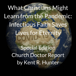 What Christians Might Learn from the Pandemic: Infectious Faith Saves Lives for Eternity